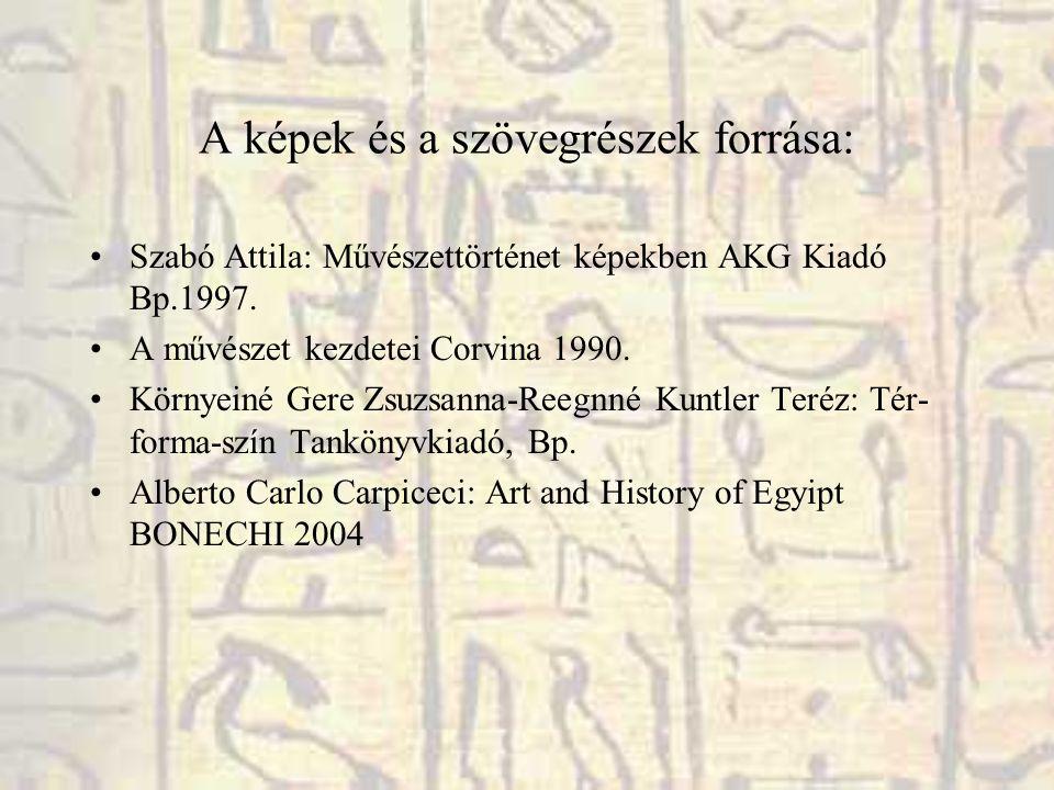 A képek és a szövegrészek forrása: Szabó Attila: Művészettörténet képekben AKG Kiadó Bp.1997.