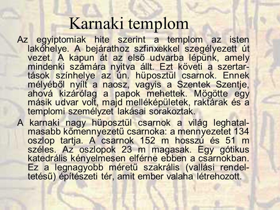 Karnaki templom Az egyiptomiak hite szerint a templom az isten lakóhelye.