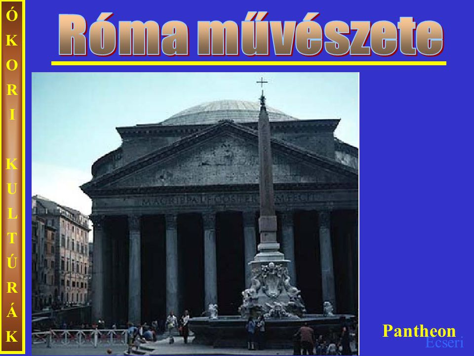 Ecseri ÓKORIKULTÚRÁKÓKORIKULTÚRÁK Pantheon