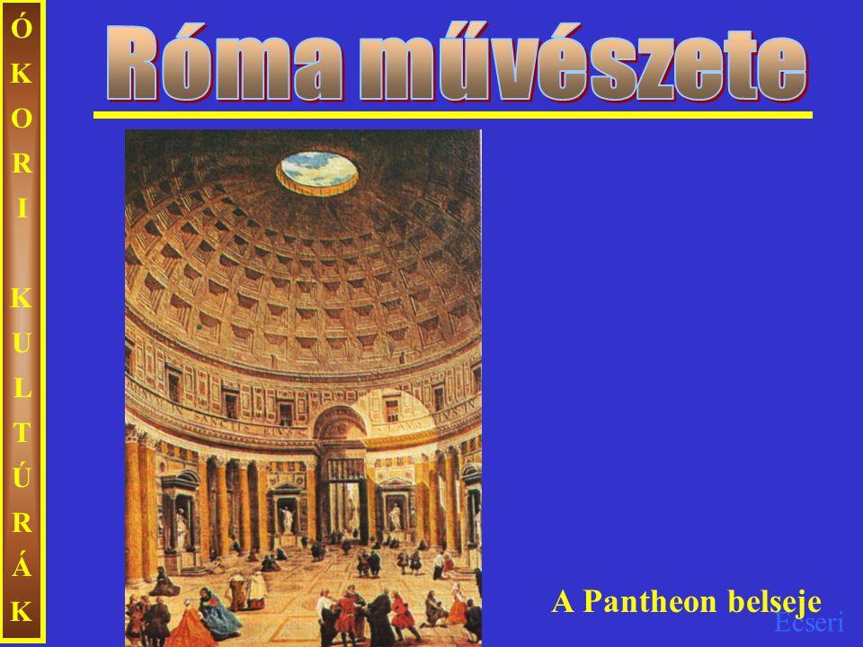Ecseri ÓKORIKULTÚRÁKÓKORIKULTÚRÁK A Pantheon belseje