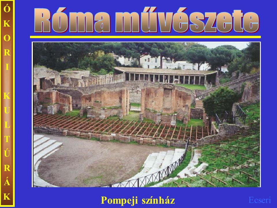 Ecseri ÓKORIKULTÚRÁKÓKORIKULTÚRÁK Pompeji színház