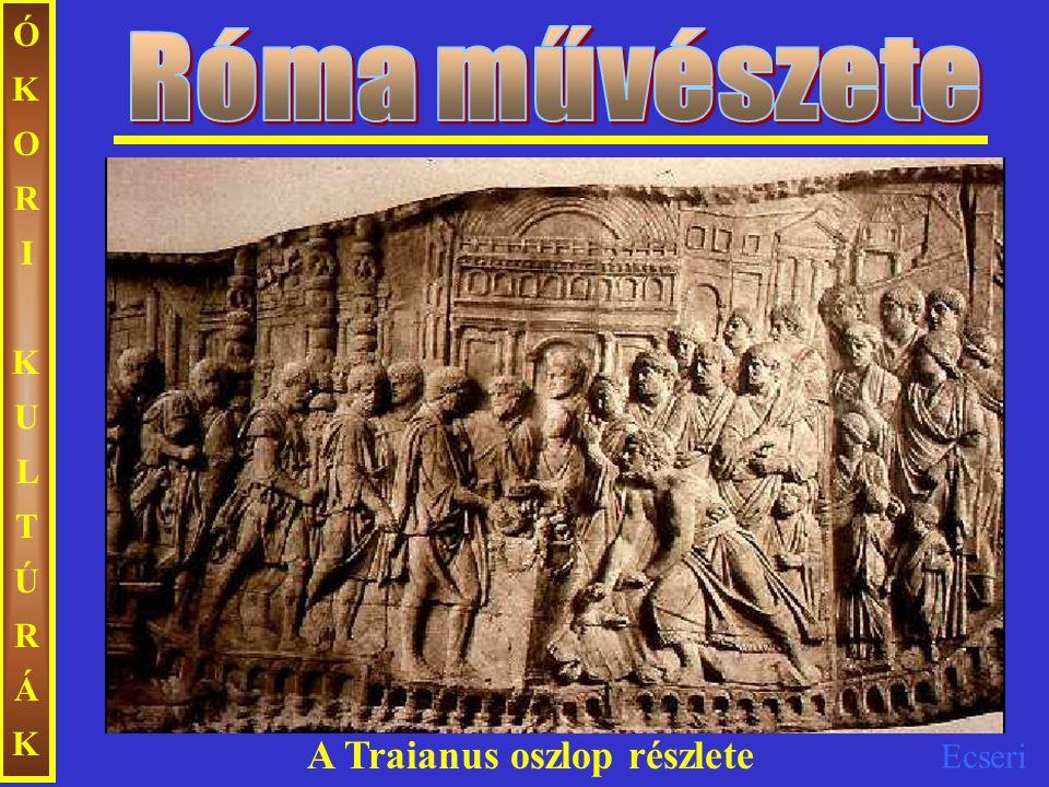 Ecseri ÓKORIKULTÚRÁKÓKORIKULTÚRÁK A Traianus oszlop részlete