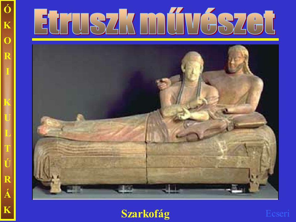 Ecseri ÓKORIKULTÚRÁKÓKORIKULTÚRÁK Festészet: etruszk és görög hatásra alakult ki, csúcspontját az i.e.