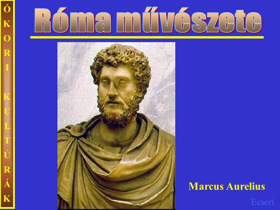 Ecseri ÓKORIKULTÚRÁKÓKORIKULTÚRÁK Marcus Aurelius