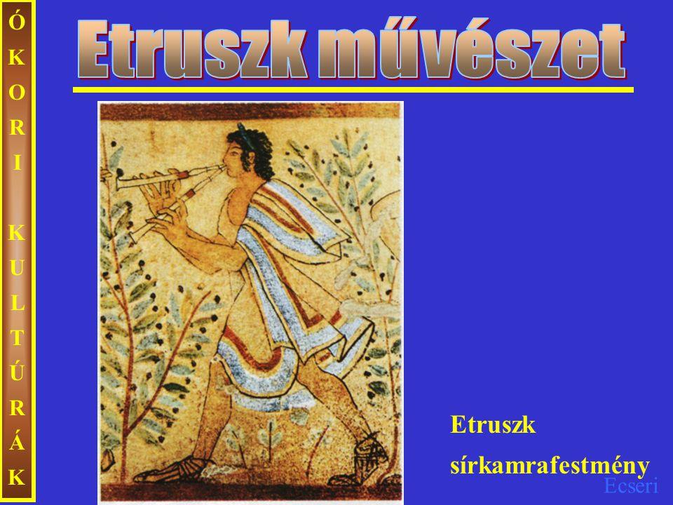 Ecseri Etruszk sírkamrafestmény ÓKORIKULTÚRÁKÓKORIKULTÚRÁK