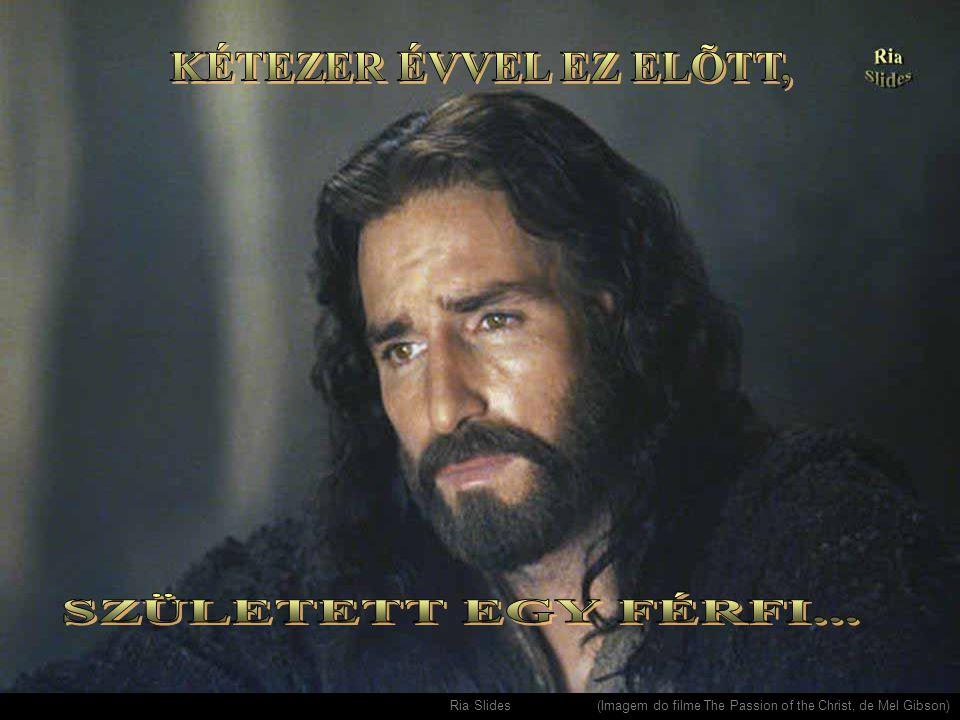 Ria Slides. (Imagem do filme The Passion of the Christ, de Mel Gibson)