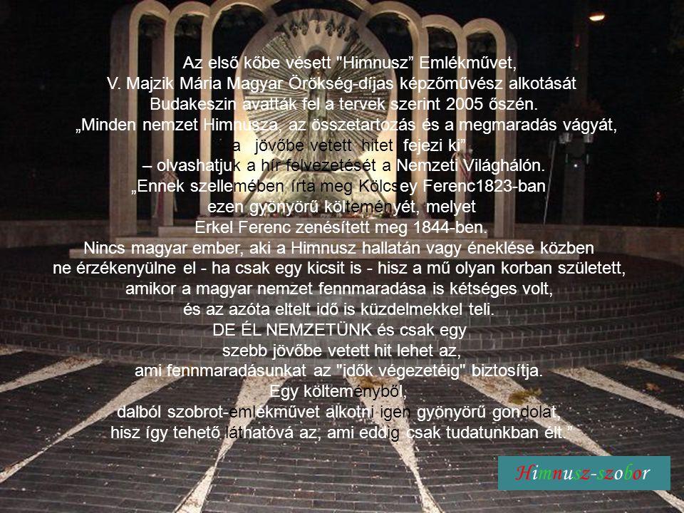 Himnusz-szobor Az első kőbe vésett Himnusz Emlékművet, V.