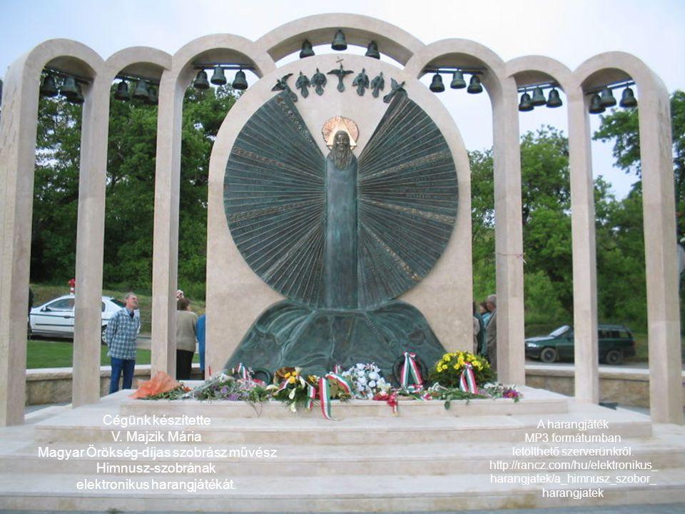 Kölcsey Ferenc költeményét, a magyar nemzeti Himnuszt idéző, 2006 májusában felavatott alkotást V. Majzik Mária Magyar Örökség - dijas képzőművész kés