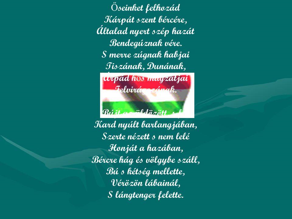Himnusz A magyar nép zivataros századaiból Isten, áldd meg a magyart Jó kedvvel, b ő séggel, Nyújts feléje véd ő kart, Ha küzd ellenséggel; Bal sors a