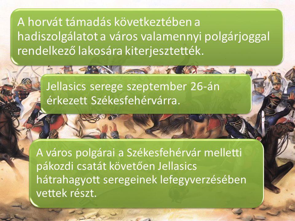 A horvát támadás következtében a hadiszolgálatot a város valamennyi polgárjoggal rendelkező lakosára kiterjesztették. Jellasics serege szeptember 26-á