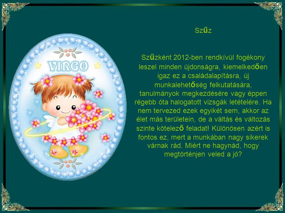Oroszlán 2011-ben sok lehet ő séget elszalasztottál, 2012-ben viszont nem kerülheted el a pozitív változásokat.