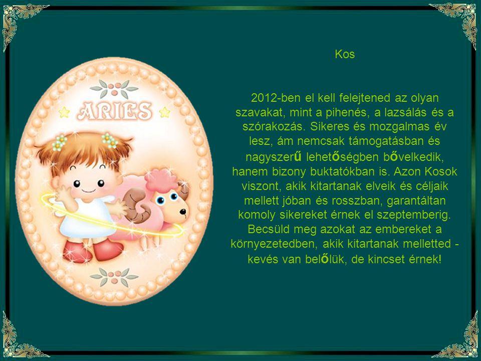Halak Számodra az újjászületés éve lesz 2012 - a megújulás, a régi vágyak megalkotásának ideje. 2011-ben nehezen haladtál el ő re, de most képes lesze