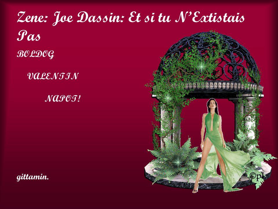 Zene: Joe Dassin: Et si tu N'Extistais Pas BOLDOG VALENTIN NAPOT! gittamin.