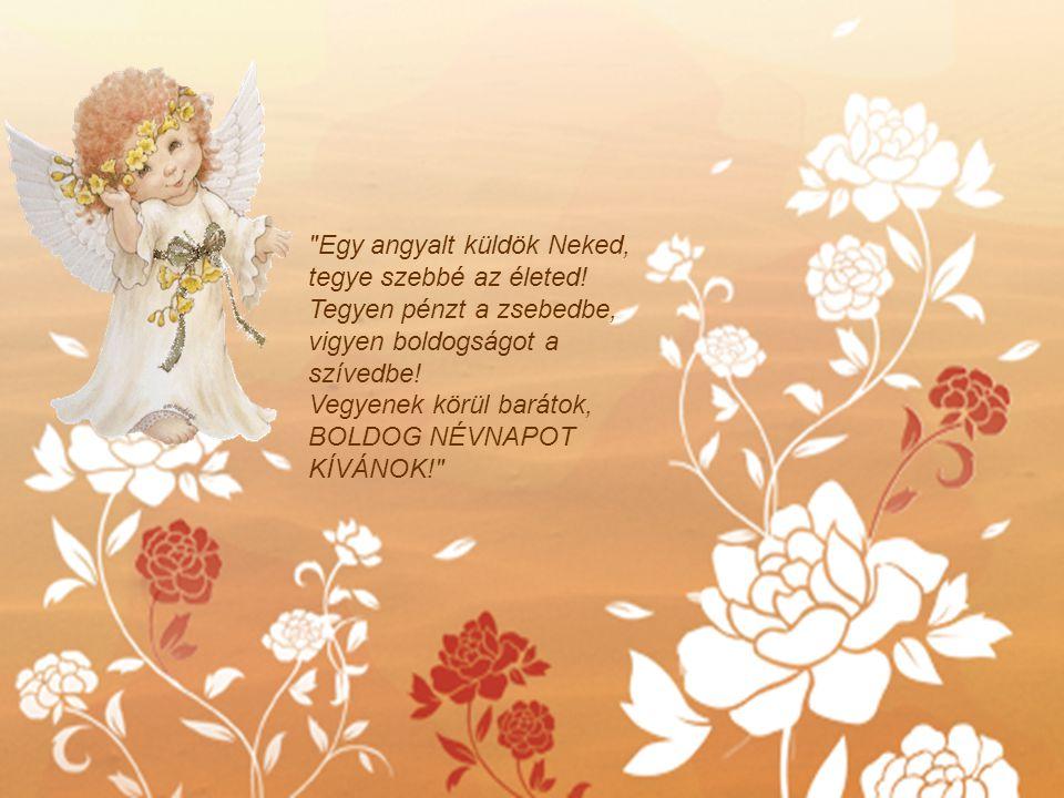 Egy angyalt küldök Neked, tegye szebbé az életed.