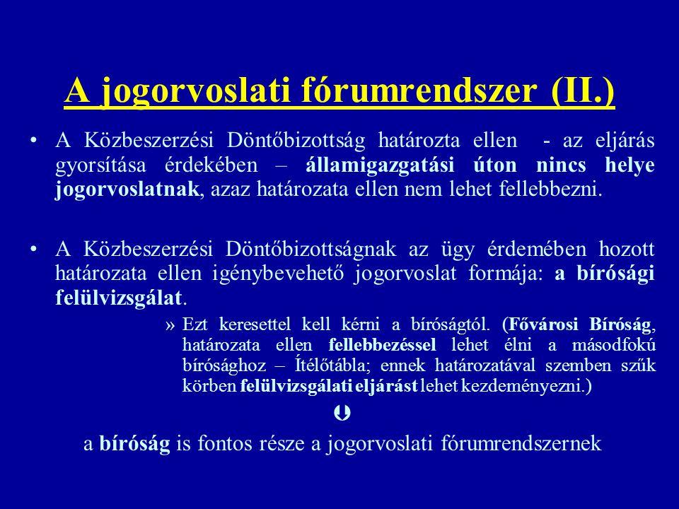 A jogorvoslati fórumrendszer (II.) A Közbeszerzési Döntőbizottság határozta ellen - az eljárás gyorsítása érdekében – államigazgatási úton nincs helye