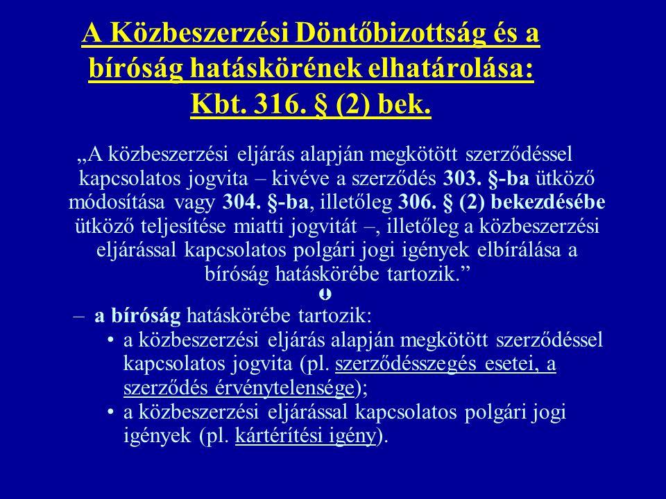 """A Közbeszerzési Döntőbizottság és a bíróság hatáskörének elhatárolása: Kbt. 316. § (2) bek. """"A közbeszerzési eljárás alapján megkötött szerződéssel ka"""