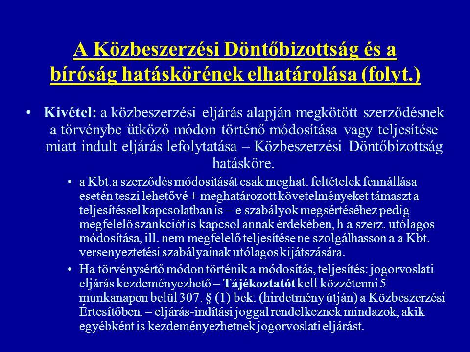 A Közbeszerzési Döntőbizottság és a bíróság hatáskörének elhatárolása (folyt.) Kivétel: a közbeszerzési eljárás alapján megkötött szerződésnek a törvé