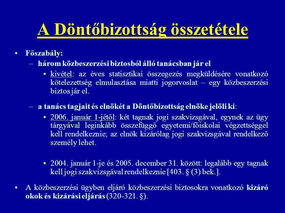 A Döntőbizottság összetétele Főszabály: –három közbeszerzési biztosból álló tanácsban jár el kivétel: az éves statisztikai összegezés megküldésére von