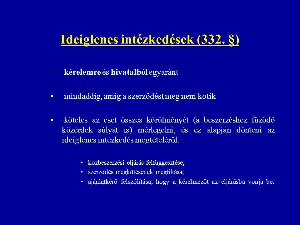 Ideiglenes intézkedések (332. §) kérelemre és hivatalból egyaránt mindaddig, amíg a szerződést meg nem kötik köteles az eset összes körülményét (a bes