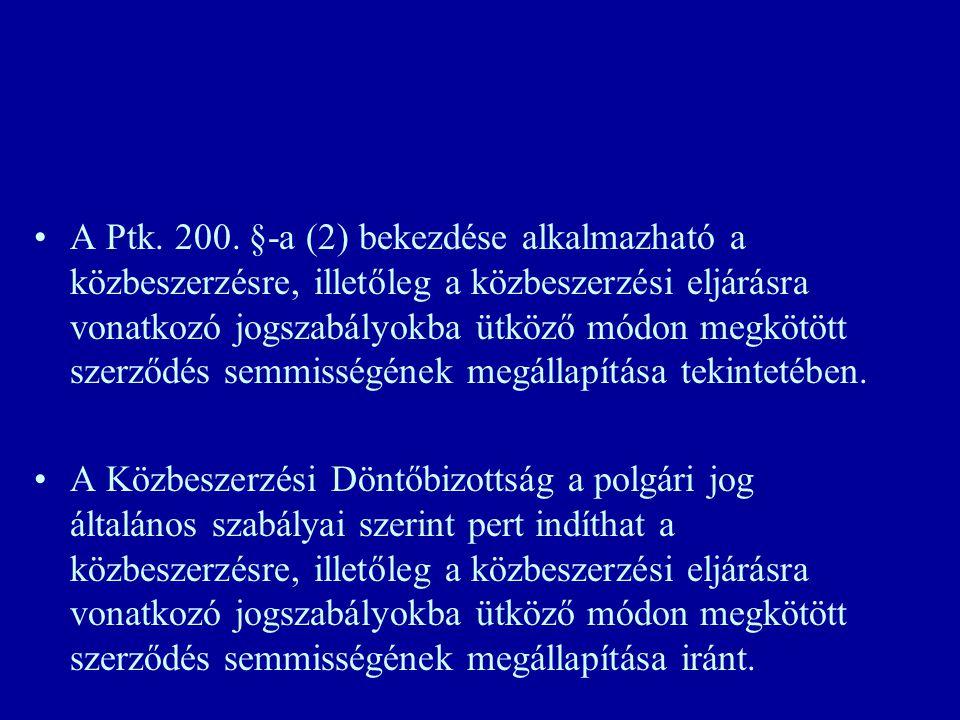 A Ptk. 200. §-a (2) bekezdése alkalmazható a közbeszerzésre, illetőleg a közbeszerzési eljárásra vonatkozó jogszabályokba ütköző módon megkötött szerz