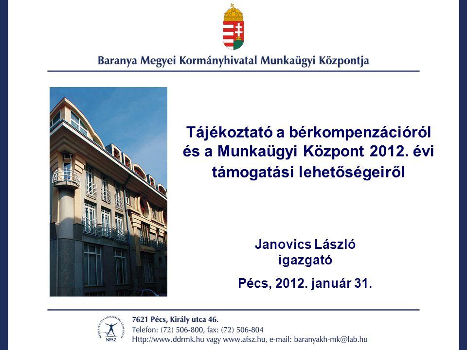 Tájékoztató a bérkompenzációról és a Munkaügyi Központ 2012.