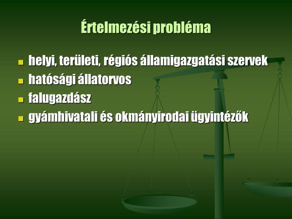 Értelmezési probléma helyi, területi, régiós államigazgatási szervek helyi, területi, régiós államigazgatási szervek hatósági állatorvos hatósági álla
