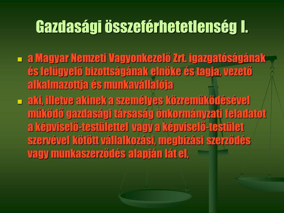 Gazdasági összeférhetetlenség I. a Magyar Nemzeti Vagyonkezelő Zrt. igazgatóságának és felügyelő bizottságának elnöke és tagja, vezető alkalmazottja é