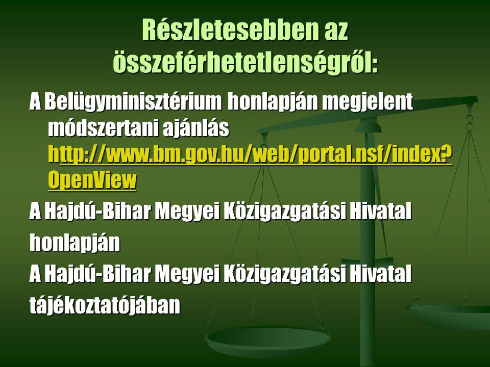 Részletesebben az összeférhetetlenségről: A Belügyminisztérium honlapján megjelent módszertani ajánlás http://www.bm.gov.hu/web/portal.nsf/index? Open