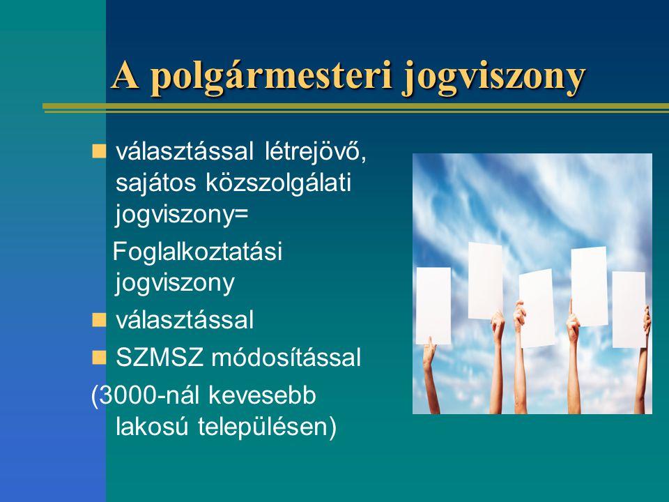 A polgármesteri jogviszony választással létrejövő, sajátos közszolgálati jogviszony= Foglalkoztatási jogviszony választással SZMSZ módosítással (3000-