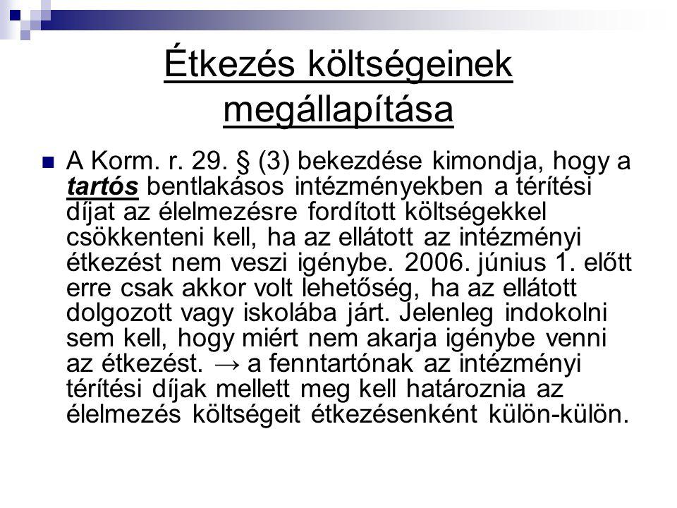 Étkezés költségeinek megállapítása A Korm.r. 29.