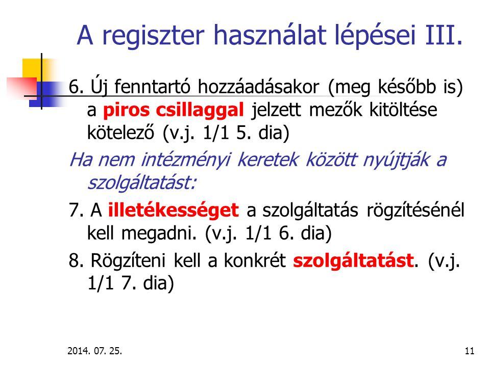 2014.07. 25.12 A regiszter-használat lépései IV. 9.