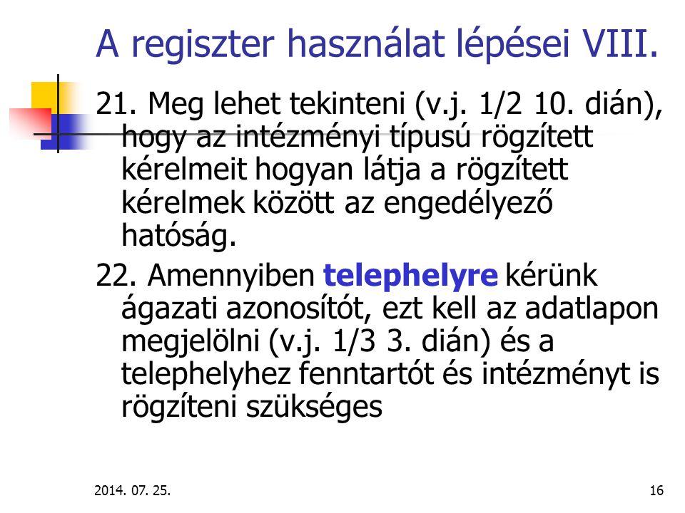 2014.07. 25.17 1. sz. GYAKORLAT Az egységes ágazati azonosító kérés gyakorlása a belső hálózaton.