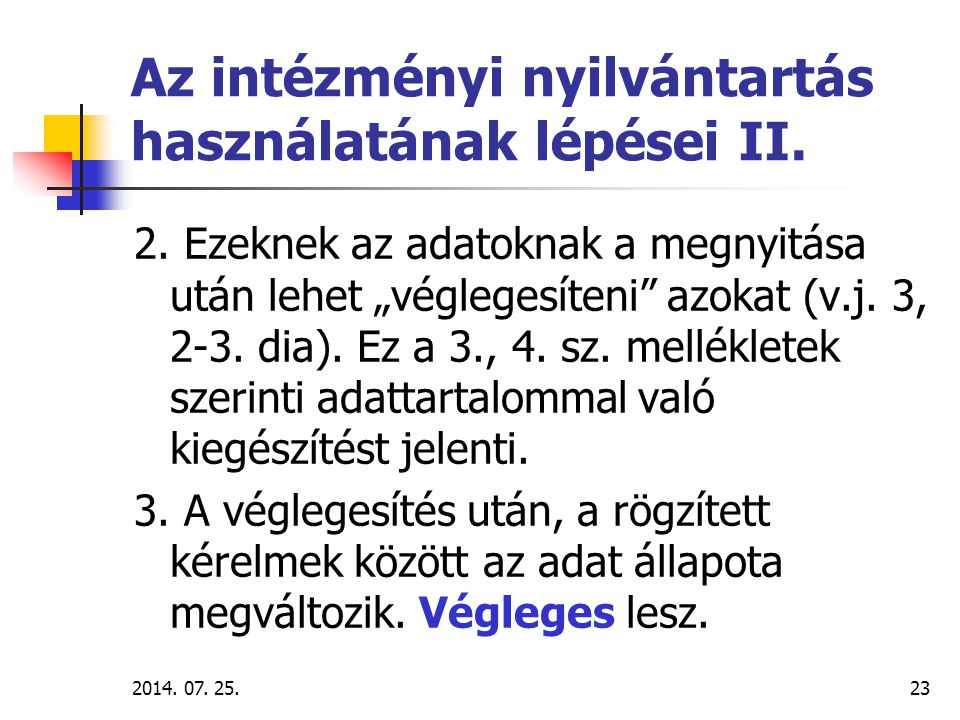 """2014.07. 25.24 2. sz. GYAKORLAT A """"véglegesítés gyakorlása a belső hálózaton."""