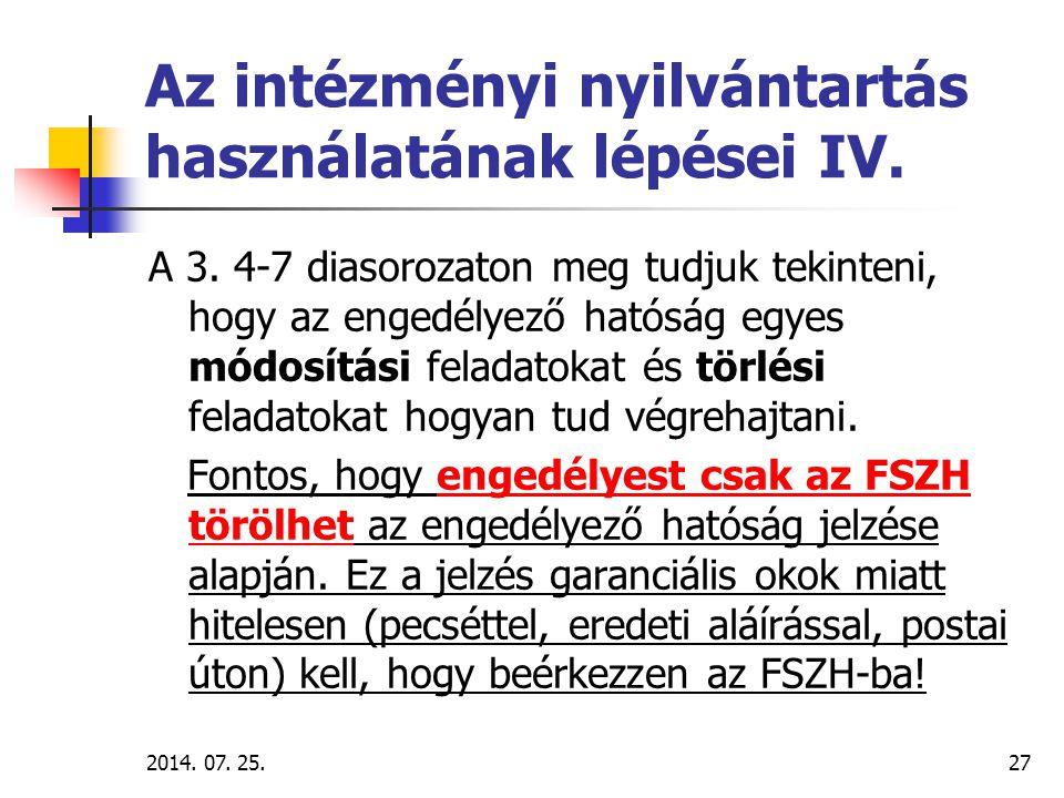 2014.07. 25.28 3. sz. GYAKORLAT Az intézményi nyilvántartás módosítása a jegyzők által.