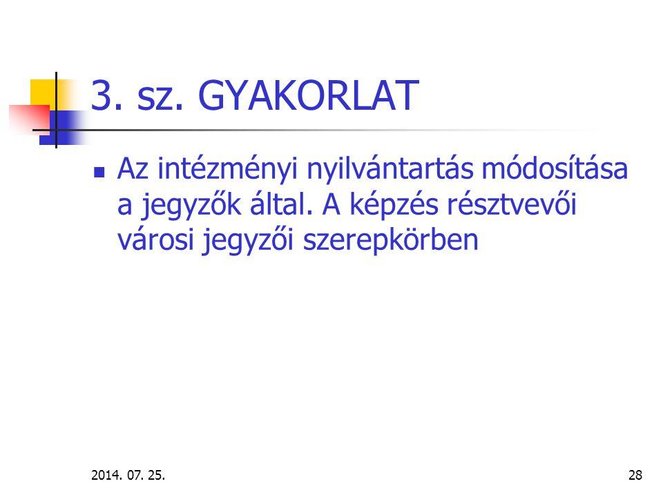 2014. 07. 25.29 4. gyakorlat Engedélyes keresése: településnév beírásával célszerű