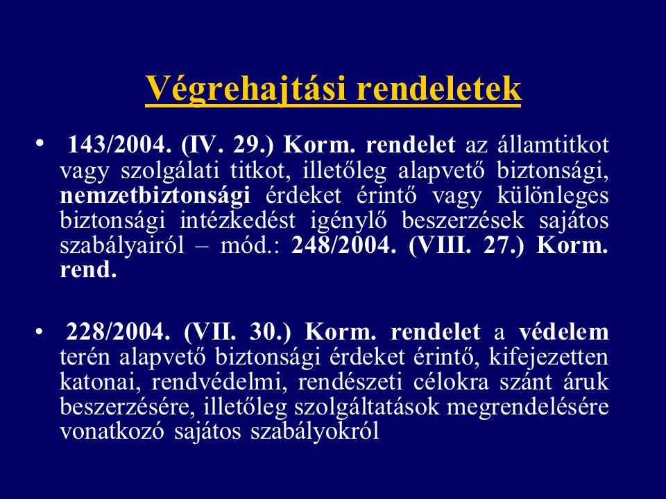 Végrehajtási rendeletek 143/2004.(IV. 29.) Korm.