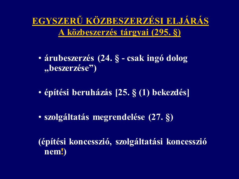 EGYSZERŰ KÖZBESZERZÉSI ELJÁRÁS A közbeszerzés tárgyai (295.