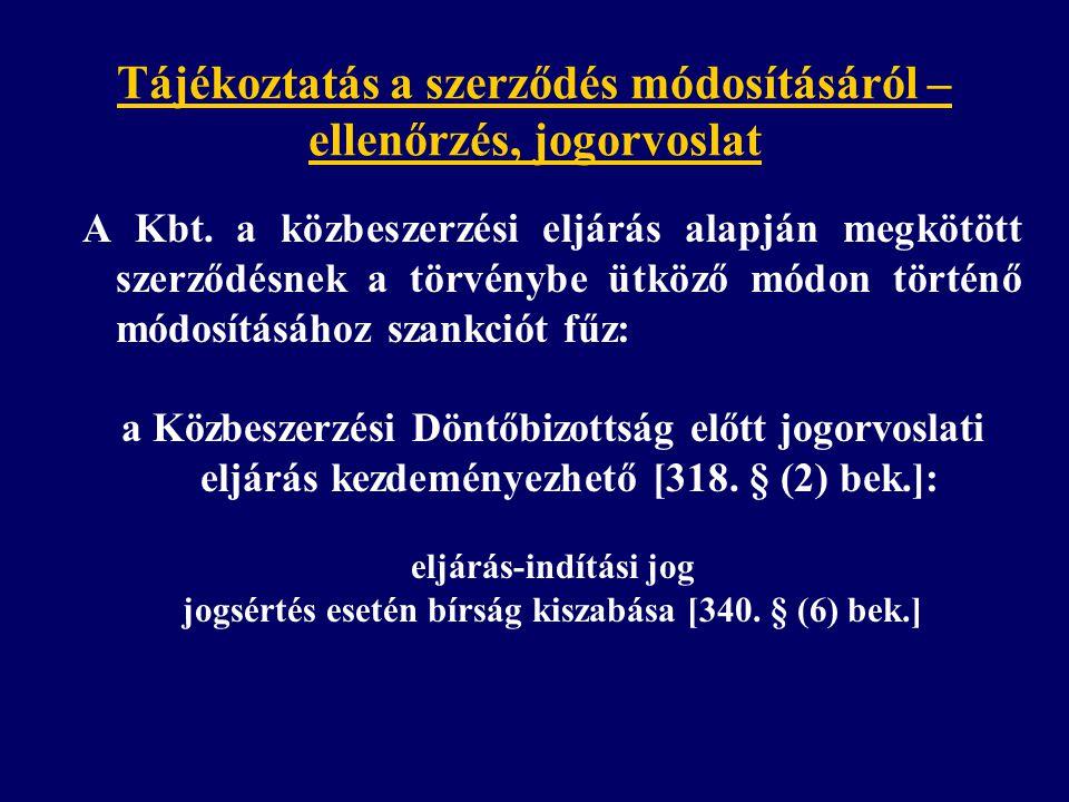 Tájékoztatás a szerződés módosításáról – ellenőrzés, jogorvoslat A Kbt. a közbeszerzési eljárás alapján megkötött szerződésnek a törvénybe ütköző módo