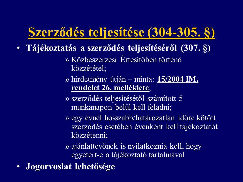 Szerződés teljesítése (304-305. §) Tájékoztatás a szerződés teljesítéséről (307. §) »Közbeszerzési Értesítőben történő közzététel; »hirdetmény útján –