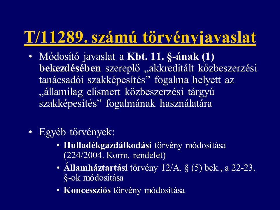 """T/11289. számú törvényjavaslat Módosító javaslat a Kbt. 11. §-ának (1) bekezdésében szereplő """"akkreditált közbeszerzési tanácsadói szakképesítés"""" foga"""