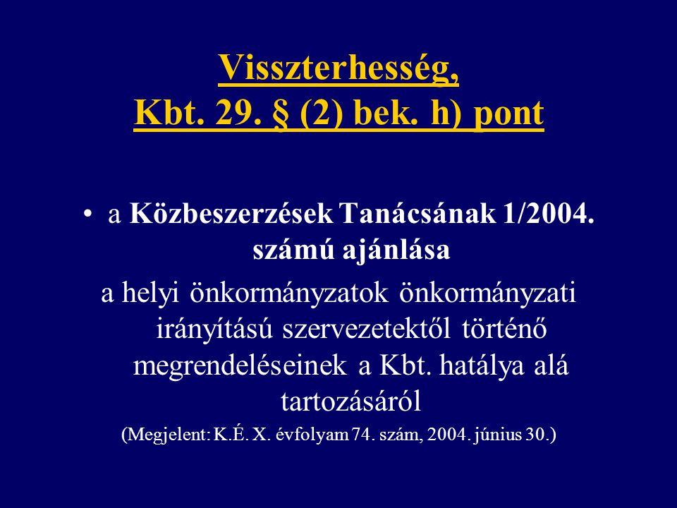 Visszterhesség, Kbt. 29. § (2) bek. h) pont a Közbeszerzések Tanácsának 1/2004. számú ajánlása a helyi önkormányzatok önkormányzati irányítású szervez