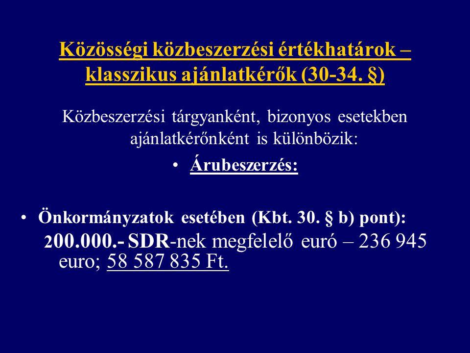 Közösségi közbeszerzési értékhatárok – klasszikus ajánlatkérők (30-34.