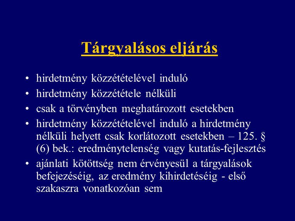 Tárgyalásos eljárás hirdetmény közzétételével induló hirdetmény közzététele nélküli csak a törvényben meghatározott esetekben hirdetmény közzétételéve