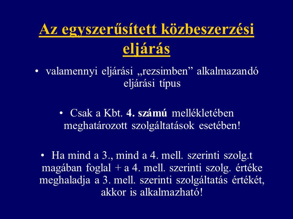 """Az egyszerűsített közbeszerzési eljárás valamennyi eljárási """"rezsimben"""" alkalmazandó eljárási típus Csak a Kbt. 4. számú mellékletében meghatározott s"""