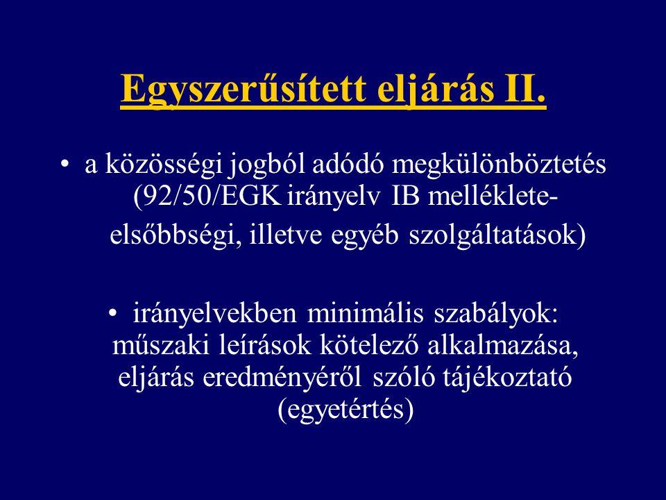Egyszerűsített eljárás II. a közösségi jogból adódó megkülönböztetés (92/50/EGK irányelv IB melléklete- elsőbbségi, illetve egyéb szolgáltatások) irán