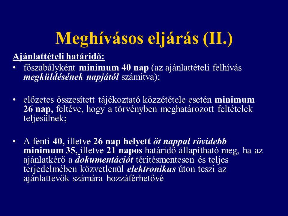 Meghívásos eljárás (II.) Ajánlattételi határidő: főszabályként minimum 40 nap (az ajánlattételi felhívás megküldésének napjától számítva); előzetes ös