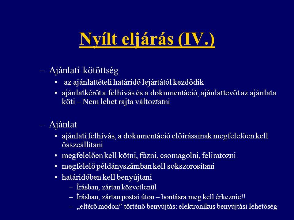 Nyílt eljárás (IV.) –Ajánlati kötöttség az ajánlattételi határidő lejártától kezdődik ajánlatkérőt a felhívás és a dokumentáció, ajánlattevőt az ajánl