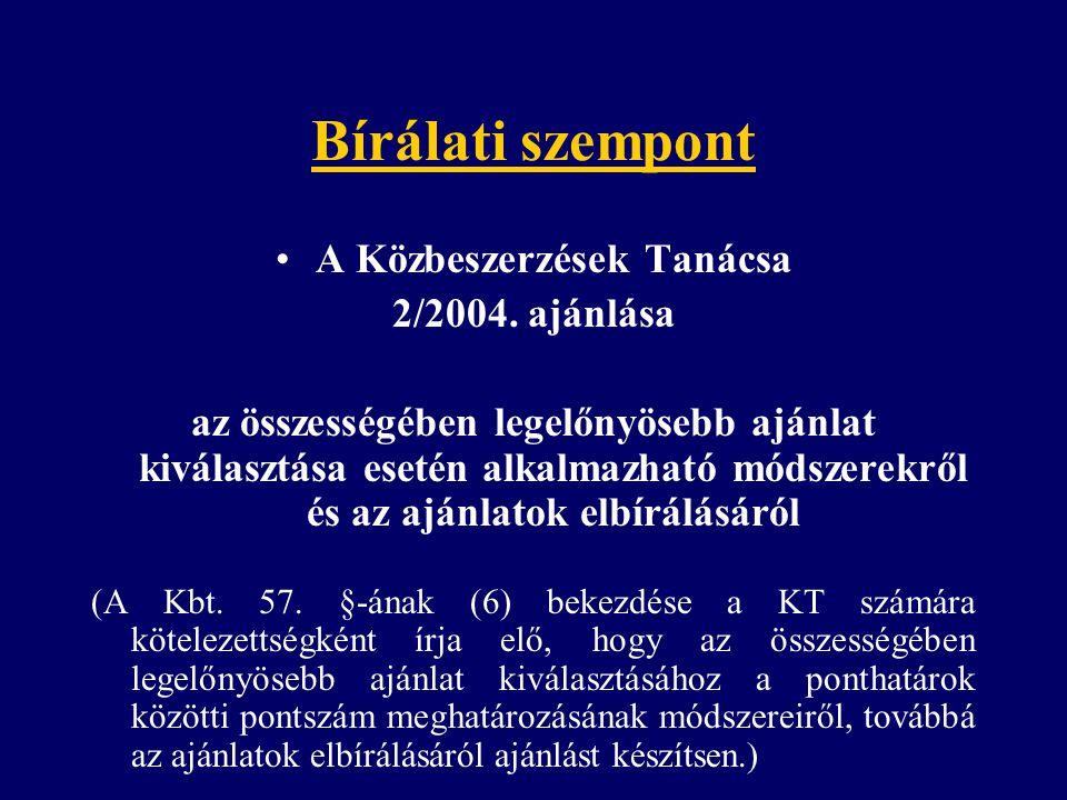 Bírálati szempont A Közbeszerzések Tanácsa 2/2004.
