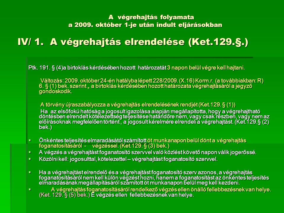 A végrehajtás folyamata a 2009.október 1-je után indult eljárásokban IV/ 1.