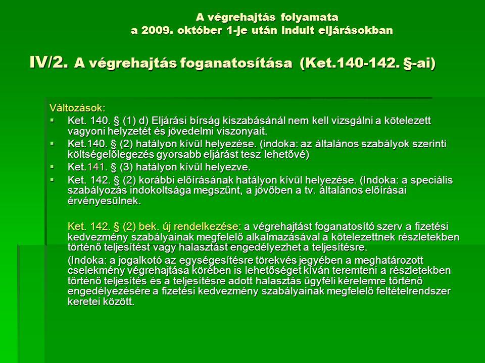 A végrehajtás folyamata a 2009.október 1-je után indult eljárásokban IV/2.